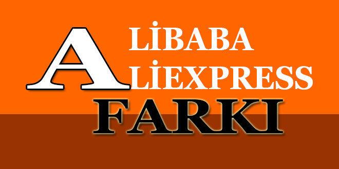 alibaba nedir aliexpress nedir