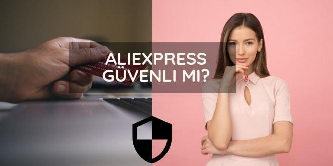 aliexpress güvenlimi, aliexpress alışveriş sitesi güvenilir mi