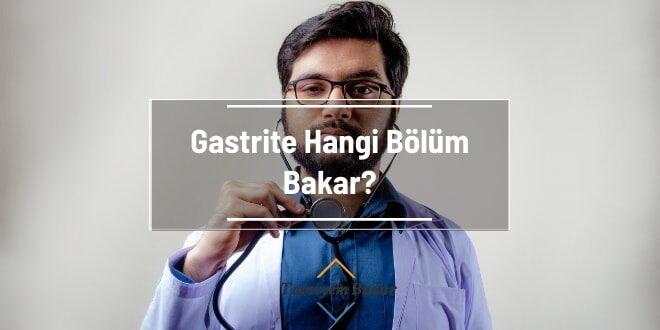 Gastrite Hangi Bölüm Bakar