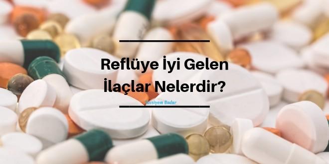 reflüye iyi gelen ilaç isimleri